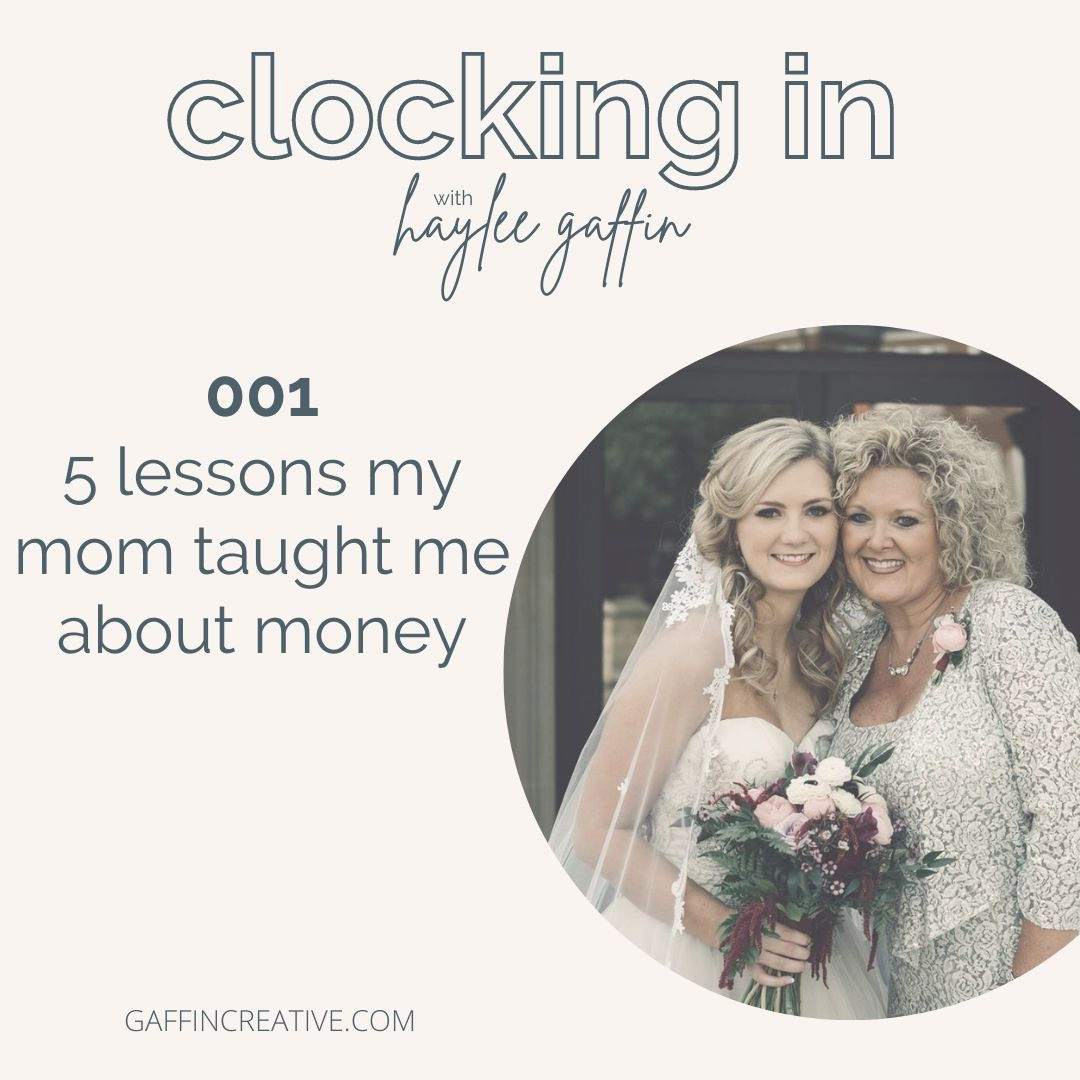 Episode 001: 5 Lessons My Mom Taught Me About Money