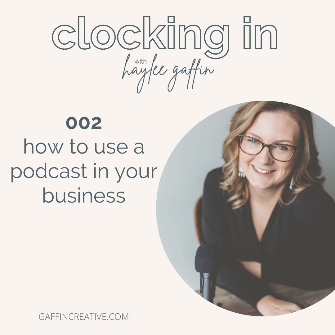 Episode 002: How to Use a Podcast in Your Business