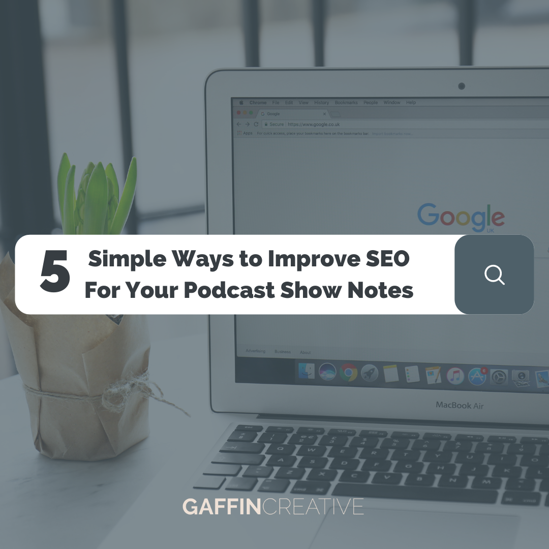 5 Simple Ways to Improve SEO for Your Podcast Show Notes