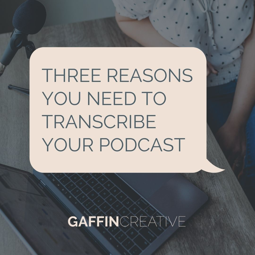 Three Reasons You Should Transcribe Your Podcast