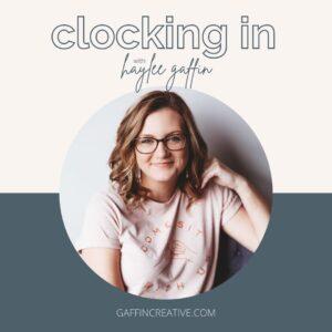 clocking in with haylee gaffin