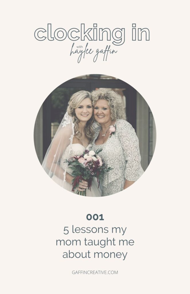 5 Lessons My Mom Taught Me About Money Podcast Episode Graphic for Clocking In with Haylee Gaffin