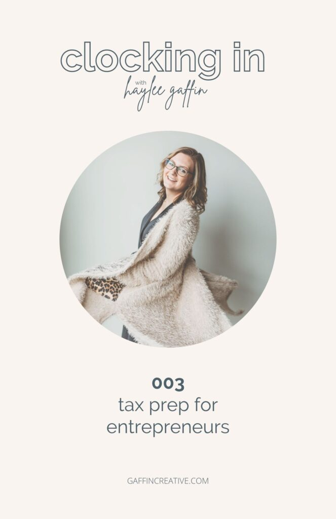 Tax Prep for Entrepreneurs Podcast Episode Graphic for Clocking In with Haylee Gaffin