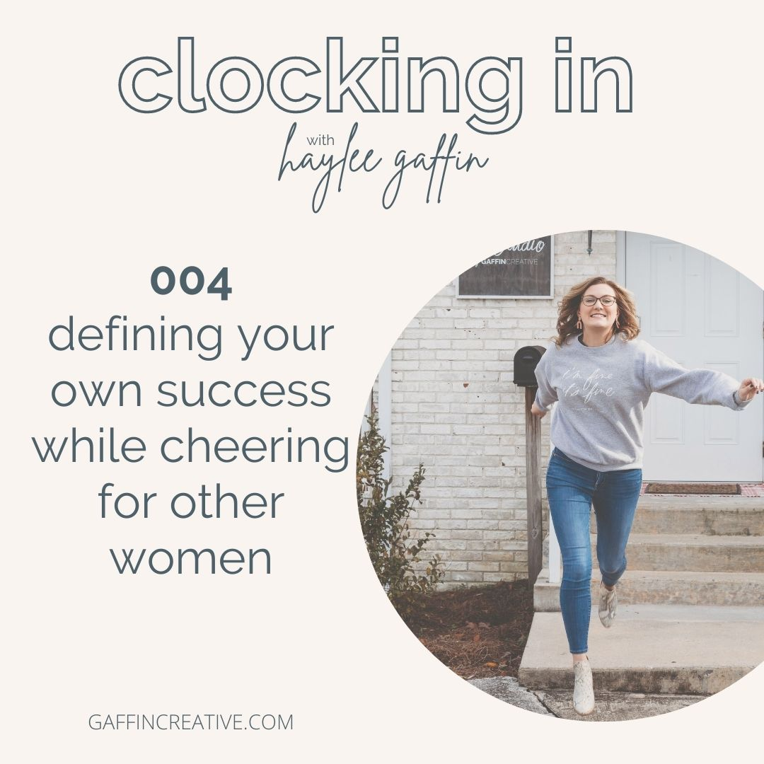 Episode 004: Defining Your Own Success While Cheering for Other Women