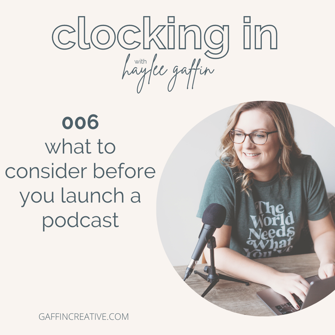 Episode 006: What to Consider Before You Launch a Podcast
