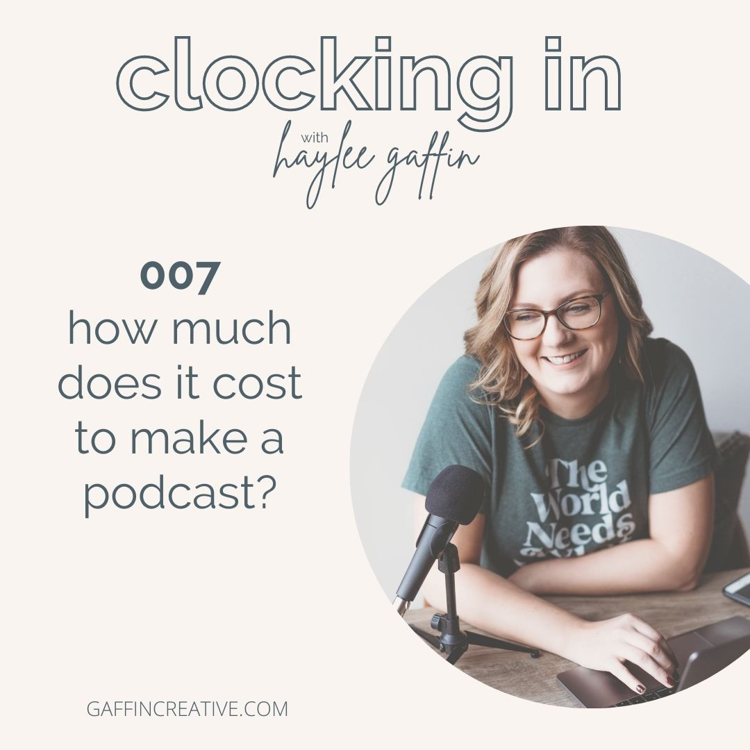 Episode 007: How Much Does It Cost to Make a Podcast?