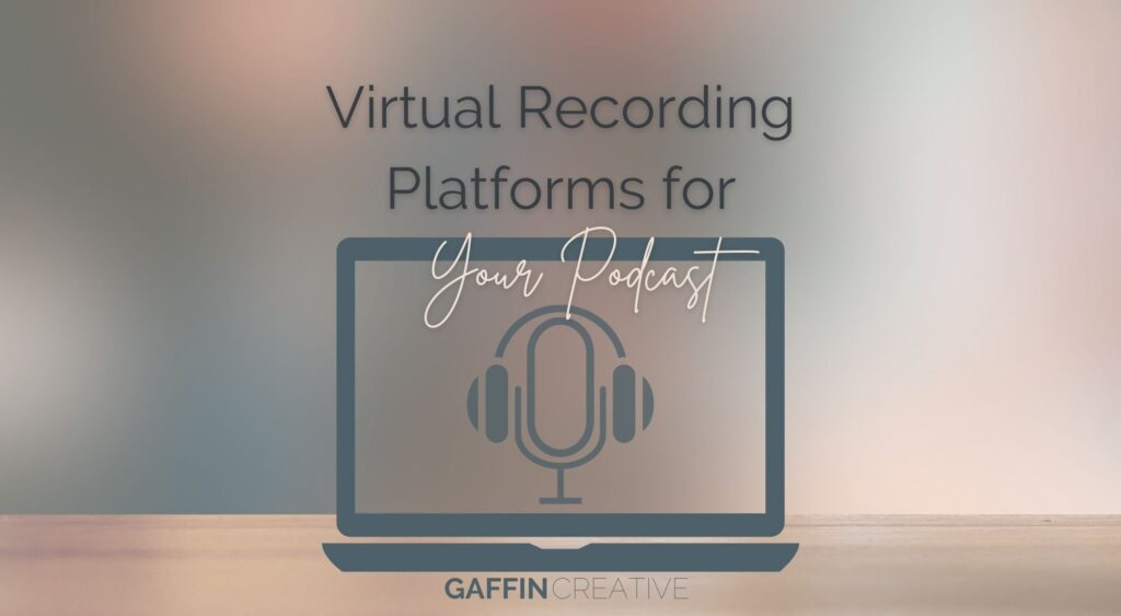 Virtual Recording Platforms for Your Podcast