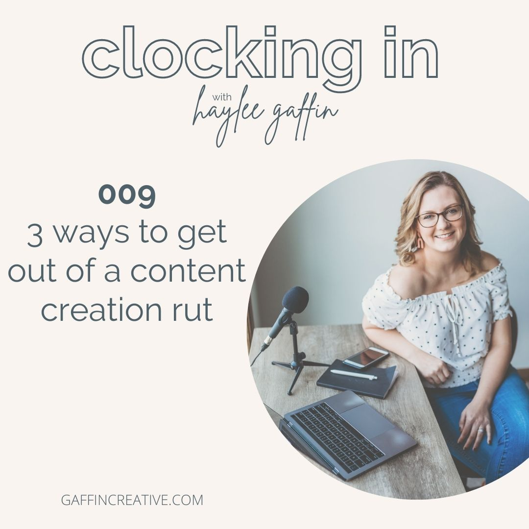 Episode 009: 3 Ways to Get Out of a Content Creation Rut