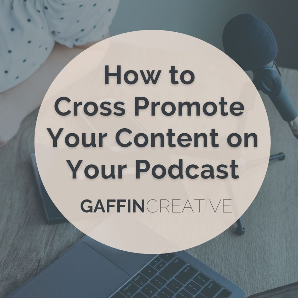 How To Cross Promote Your Content On Your Podcast