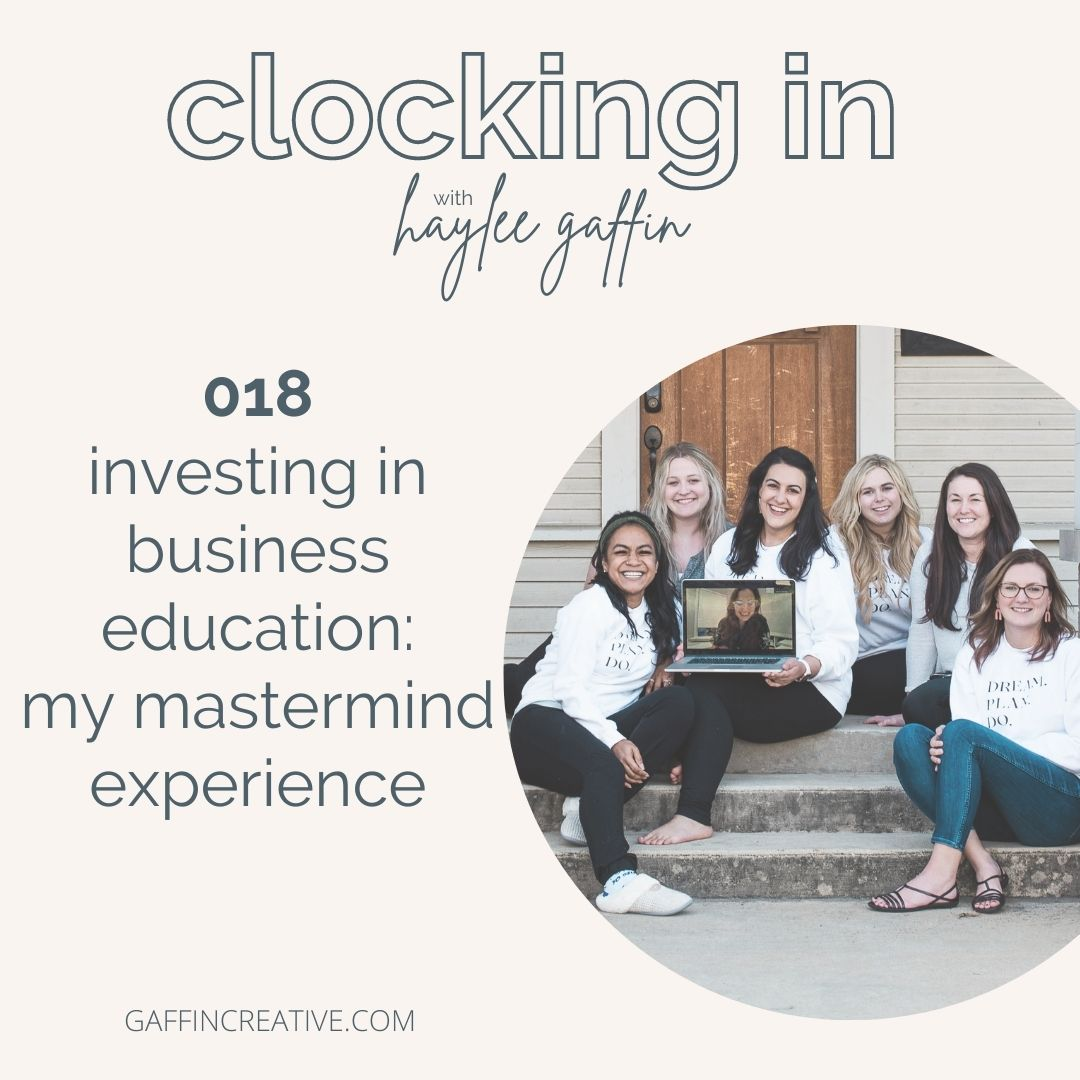 Episode 018: Investing in Business Education: My Mastermind Experience