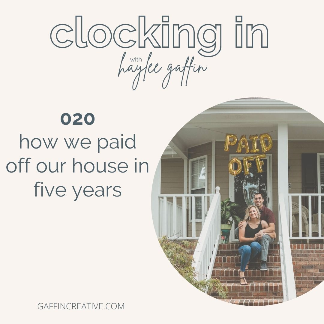 Episode 020: How We Paid Off Our House in Five Years