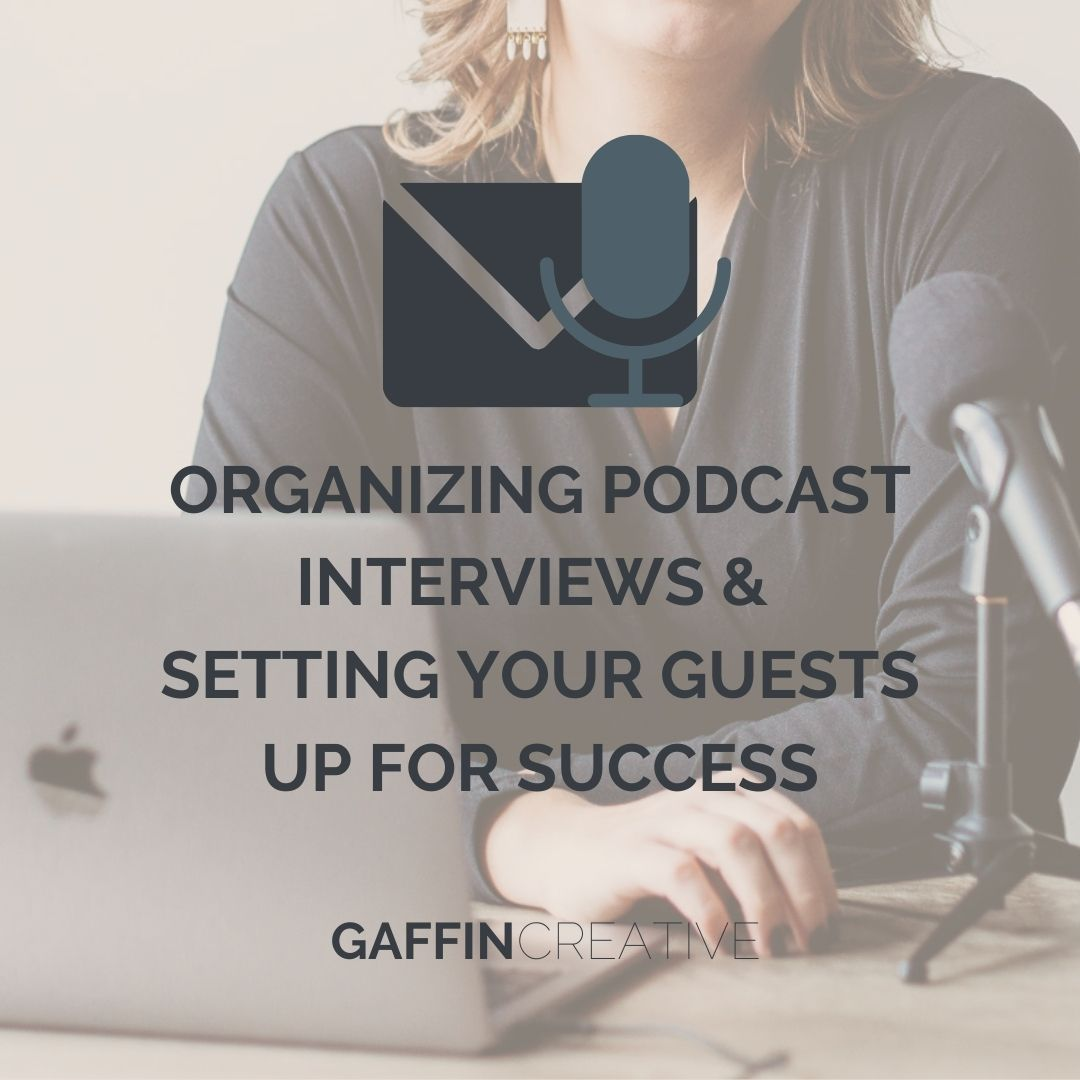 Organizing Podcast Interviews & Setting Your Guests Up for Success