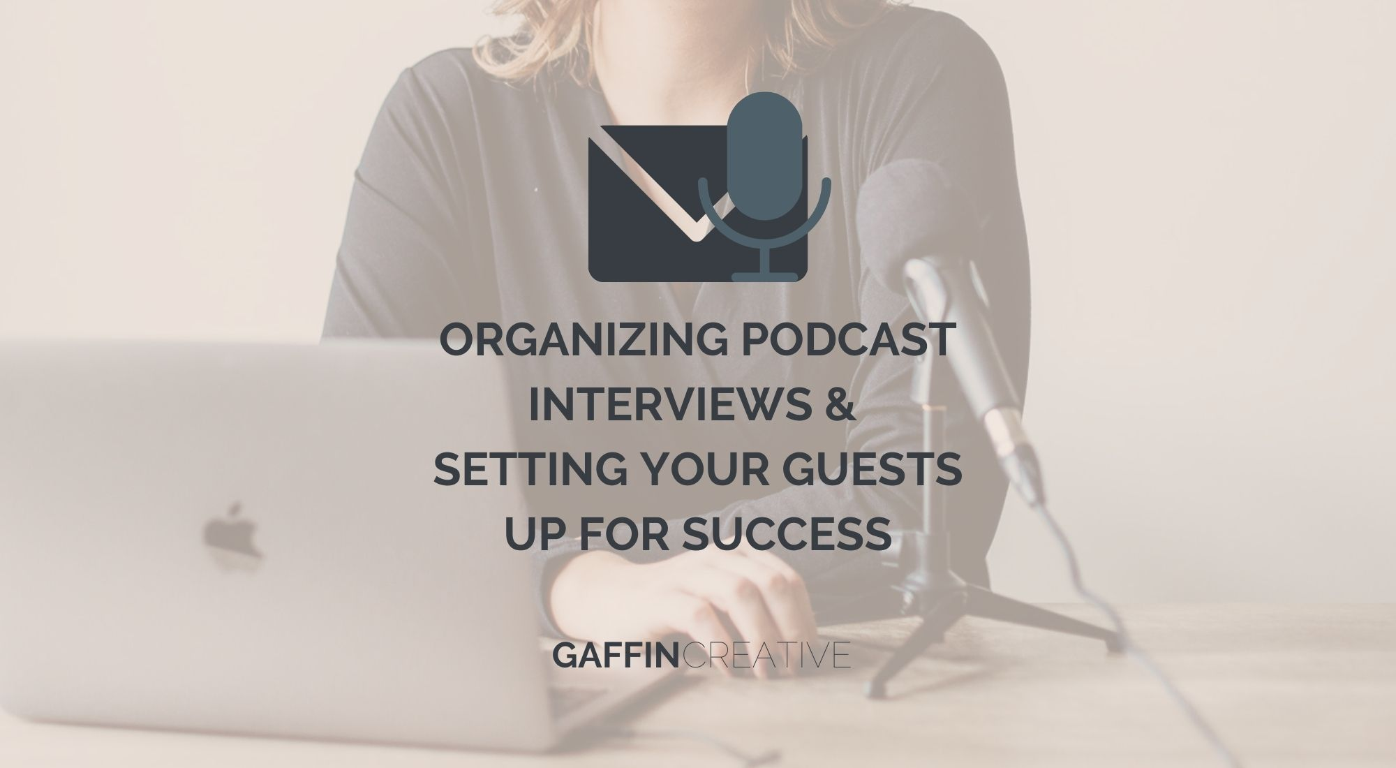 organizing podcast interviews and setting your guests up for success