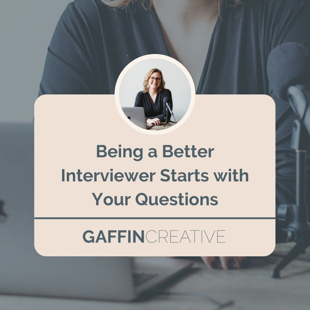 Being a Better Interviewer Starts with Your Questions