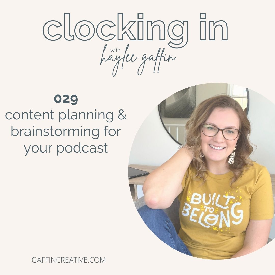 Episode 029: Content Planning & Brainstorming for Your Podcast
