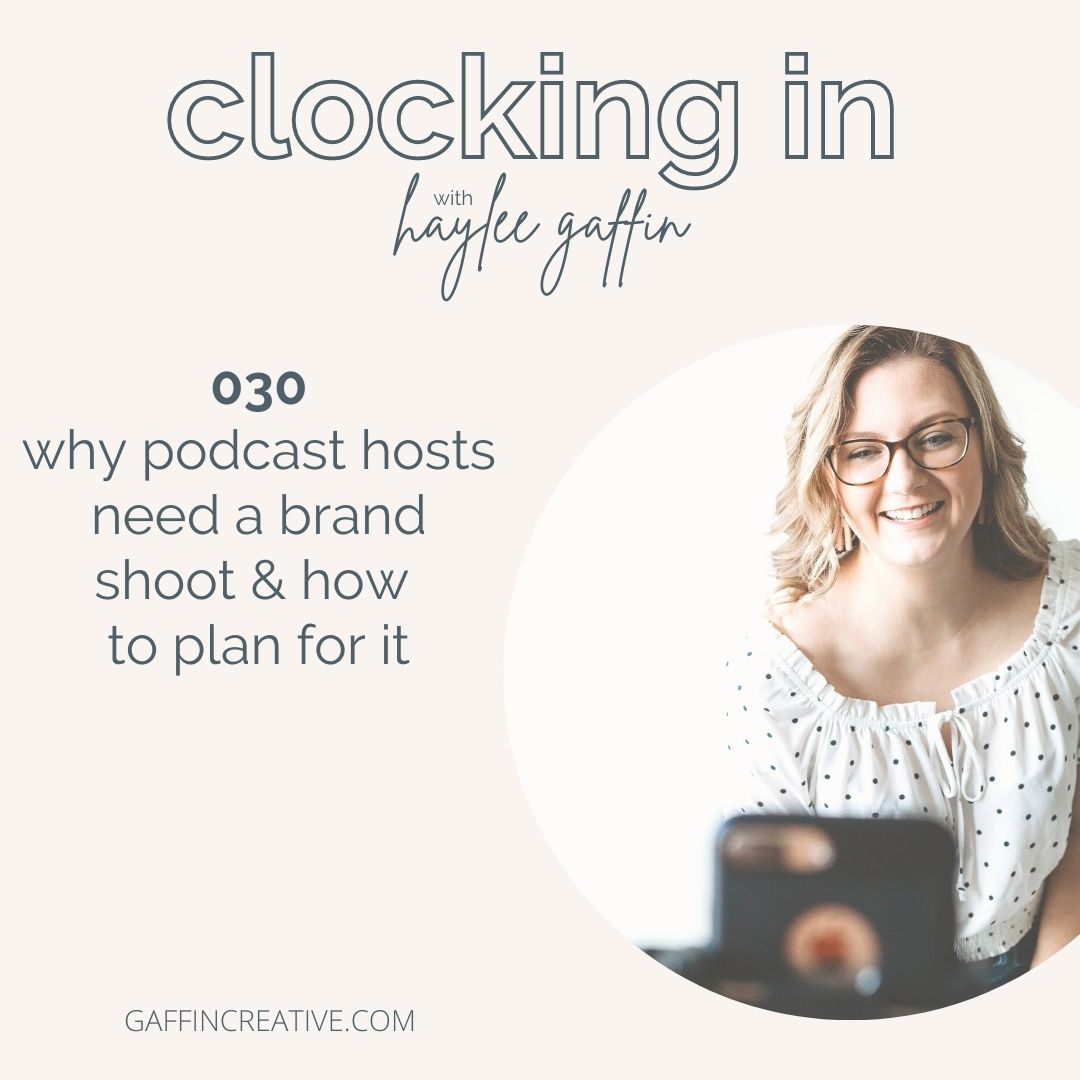 Episode 030: Why Podcast Hosts Need a Brand Shoot & How to Plan for It